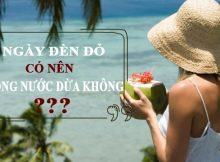 Ngày đèn đỏ có nên uống nước dừa điều hòa kinh nguyệt không? 6