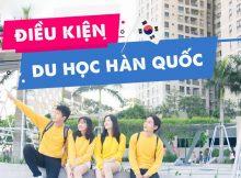 Note Ngay Điều Kiện Du Học Hàn Quốc Mới Nhất